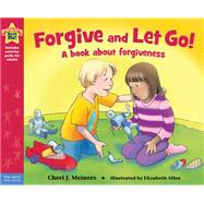 Forgive and Let Go! by Meiners, Cheri J.; Allen, Elizabeth, 9781575424859