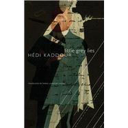 Little Grey Lies by Kaddour, He´di; Fagan, Teresa Lavender, 9780857424860