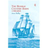 The Bombay Country Ships 1790-1833 by Bulley; Anne, 9781138964860