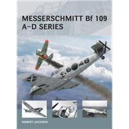 Messerschmitt Bf 109 A–D series by Jackson, Robert; Tooby, Adam, 9781472804860