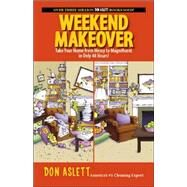 Weekend Makeover: Take Your Home from Messy to Magnificent in Only 48 Hours!! by ASLETT DON, 9781593374860