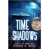 Time Shadows by Moore, Deborah D., 9781682614860
