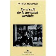 En el cafe de la juventud perdida / At the Cafe of the Lost Youth by Modiano, Patrick; Urrutia, Maria Teresa Gallego (RTL), 9788433974860