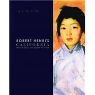 Robert Henri's California: Realism, Race and Region 1914-1925 by Cartwright, Derrick R.; Leeds, Valerie Ann; Warner, Malcolm, 9780935314861