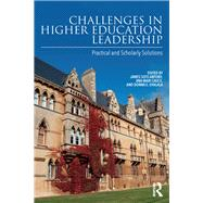 Challenges in Higher Education Leadership: Practical and Scholarly Solutions by Antony; James Soto, 9781138884861