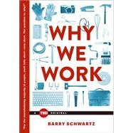 Why We Work by Schwartz, Barry, 9781476784861