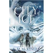 The City of Ice by McKinley, K. M., 9781781084861