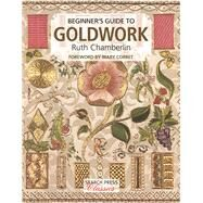Beginner's Guide to Goldwork by Chamberlin, Ruth; Corbet, Mary, 9781782214861