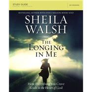 The Longing in Me by Walsh, Sheila; Anderson, Christine M. (CON), 9780310684862