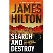 Search and Destroy by HILTON, JAMES, 9781783294862
