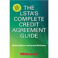The LSTA's Complete Credit Agreement Guide, Second Edition by Bellucci, Michael; McCluskey, Jerome, 9781259644863