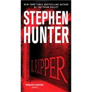 I, Ripper by Hunter, Stephen, 9781476764863