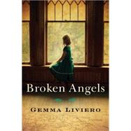 Broken Angels by Liviero, Gemma, 9781503934863