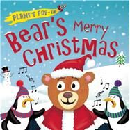 Planet Pop-Up: Bear's Merry Christmas by Litton, Jonathan; Anderson, Nicola, 9781626864863