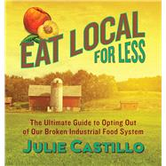 Eat Local for Less by Castillo, Julie, 9780985574864