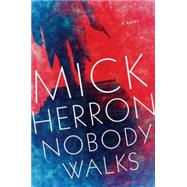 Nobody Walks by Herron, Mick, 9781616954864