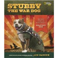 Stubby the War Dog by BAUSUM, ANN, 9781426314865