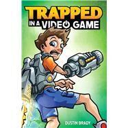 Trapped in a Video Game (Book 1) by Brady, Dustin; Jesse, Brady, 9781449494865