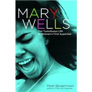 Mary Wells by Benjaminson, Peter, 9781613734865