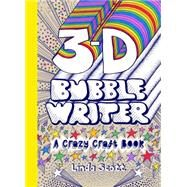3d Bubble Writer: A Crazy Craft Book by Scott, Linda, 9781780674865