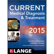 CURRENT Medical Diagnosis and Treatment 2015 by Papadakis, Maxine; McPhee, Stephen J.; Rabow, Michael W., 9780071824866