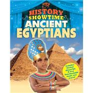 History Showtime: Ancient Egyptians by Thompson, Avril; Phipps, Liza; ; ;, 9781445114866