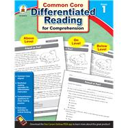 Common Core Differentiated Reading for Comprehension, Grade 1 by Carson-Dellosa Publishing Company, Inc.; Greenwood, Nick; O'Connor, Donald, 9781483804866
