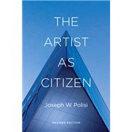 The Artist As Citizen by Polisi, Joseph W., 9781574674866