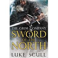 Sword of the North The Grim Company by Scull, Luke, 9780425264867