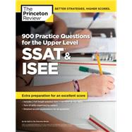 900 Practice Questions for the Upper Level SSAT & ISEE by PRINCETON REVIEW, 9780804124867