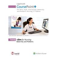 Lippincott CoursePoint+ for Maternity and Pediatric Nursing by Ricci, Susan; Kyle, Terri; Carman, Susan, 9781469894867
