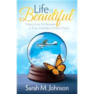 Life Is Beautiful by Johnson, Sarah M., 9781630474867