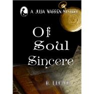 Of Soul Sincere: A Julia Warren Mystery by Lloyd, B., 9781909374867