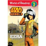 World of Reading Star Wars Rebels Ezra and the Pilot by Heddle, Jennifer, 9781484704868