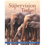 Supervision Today! by Robbins, Stephen P.; DeCenzo, David A.; Wolter, Robert M., 9780133884869