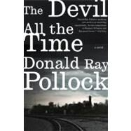 The Devil All the Time by POLLOCK, DONALD RAY, 9780307744869
