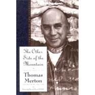Other Side of the Mountain Vol. 7 : The End of the Journey by Merton, Thomas, 9780060654870