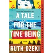 A Tale for the Time Being by Ozeki, Ruth, 9780143124870