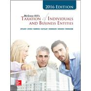 McGraw-Hill's Taxation of Individuals and Business Entities, 2016 Edition by Spilker, Brian; Ayers, Benjamin; Robinson, John; Outslay, Edmund; Worsham, Ronald; Barrick, John; Weaver, Connie, 9781259334870