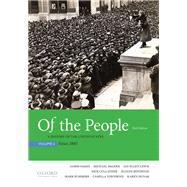Of the People A History of the United States, Volume 2: Since 1865 by Oakes, James; McGerr, Michael; Lewis, Jan Ellen; Cullather, Nick; Boydston, Jeanne; Summers, Mark; Townsend, Camilla; Dunak, Karen, 9780190254872