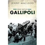 Gallipoli Great Battles Series by Macleod, Jenny, 9780199644872