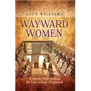 Wayward Women by Williams, Lucy, 9781473844872
