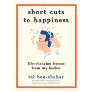 Short Cuts to Happiness by Ben-Shahar, Tal, 9781615194872