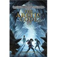 The Arctic Code by Kirby, Matthew J., 9780062224873
