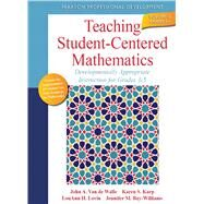 Teaching Student-Centered Mathematics Developmentally Appropriate Instruction for Grades 3-5 (Volume II) by Van de Walle, John A.; Karp, Karen S.; Lovin, Lou Ann H.; Bay-Williams, Jennifer M., 9780132824873