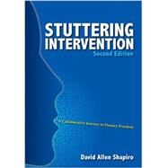 Stuttering Intervention : A Collaborative Journey to Fluency Freedom by Shapiro, David Allen, 9781416404873