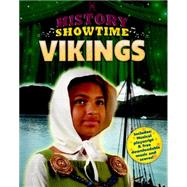 History Showtime: Vikings by Thompson, Avril; Phipps, Liza, 9781445114873
