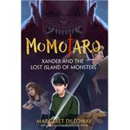Momotaro Xander and the Lost Island of Monsters by Dilloway, Margaret; Yoon, Choong, 9781484724873