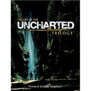 The Art of the Uncharted Trilogy by Pangilinan, Erick; Ruppel, Robh (CON); Monacelli, Eric (CON); Wright, Brendan, 9781616554873
