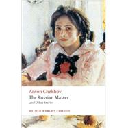 The Russian Master and Other Stories by Chekhov, Anton; Hingley, Ronald, 9780199554874